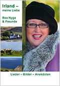 Irland – meine Liebe Bea Nyga und Freunde